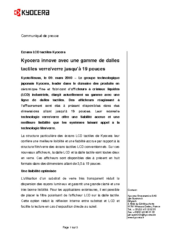 http://www.kyocera.fr/poolcontent/fr/fr/colour_lcd/news/2010/Kyocera_innove_avec_une_gamme_de_dalles_tactiles_verre_verre_jusqu_a_19_pouces.-cps-28266-files-30351-File.cpsdownload.tmp/20100309_Kyocera_LCD_Glass-Glass_Touch-Panel_FRE.pdf