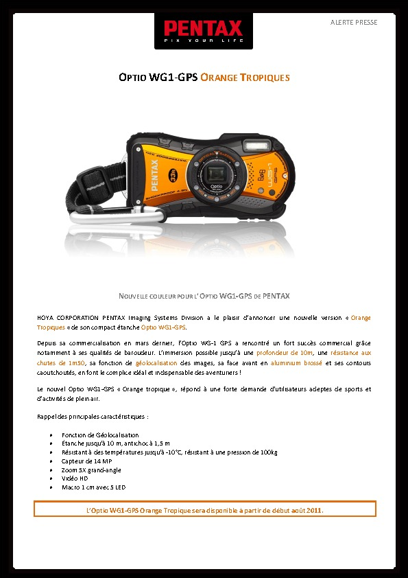 http://www.pentax.fr/media/1be3212160709306377593ac7765b4c8/Communiqu___Presse_Optio_WG1-GPS_Orange_Tropiques.pdf