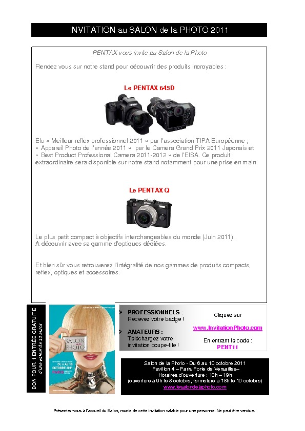 http://www.pentax.fr/fr/news/1549/media/db8665807ae75d146df2db715e0e9631/E_Invitation_Salon_de_la_Photo_2011_PENTAX.pdf