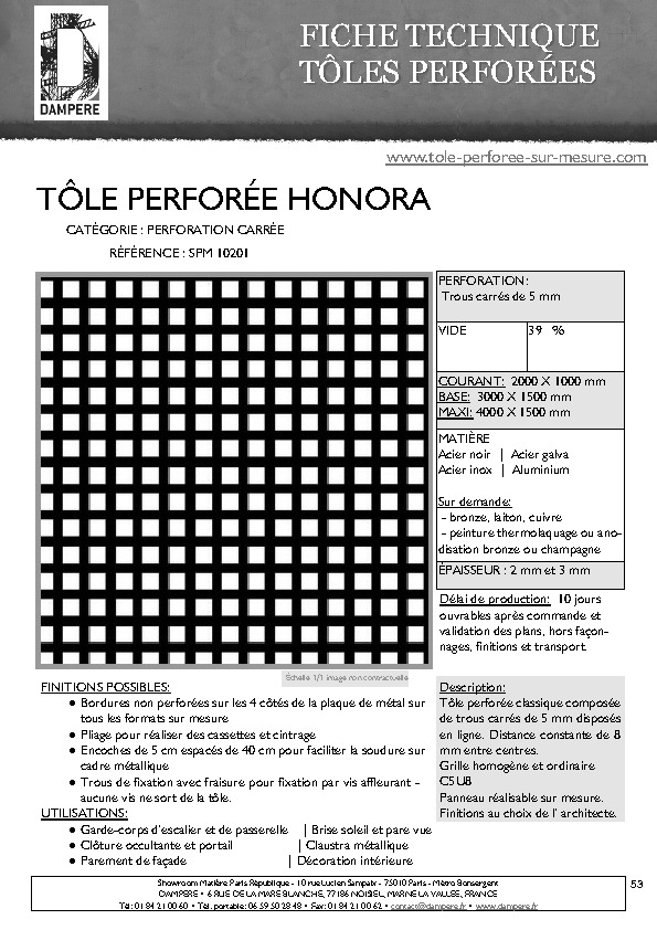 http://www.tole-perforee-sur-mesure.com/pdf/product/FICHE-TECHNIQUE-TOLE-PERFOREE-DECORATIVE-HONORA-SPM10201.pdf