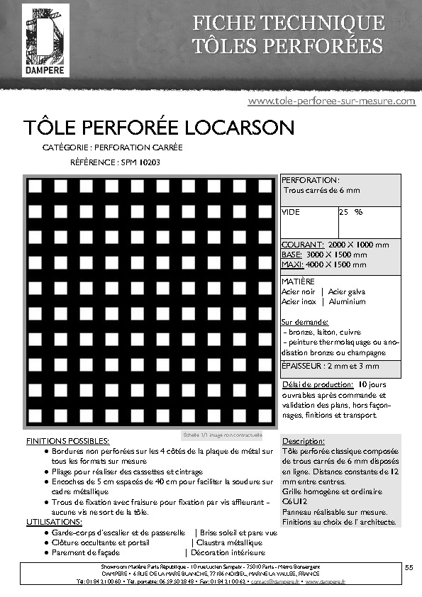 http://www.tole-perforee-sur-mesure.com/pdf/product/FICHE-TECHNIQUE-TOLE-PERFOREE-DECORATIVE-LOCARSON-SPM10203.pdf
