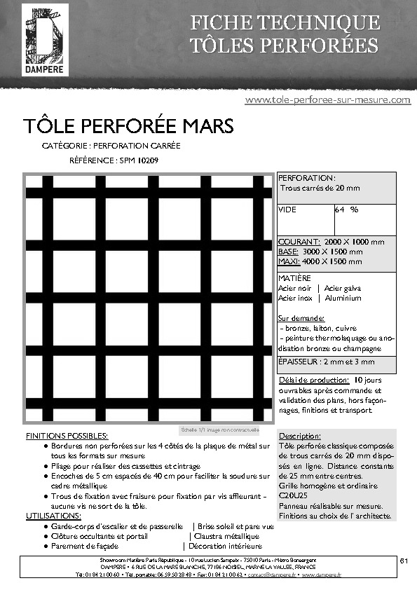 http://www.tole-perforee-sur-mesure.com/pdf/product/FICHE-TECHNIQUE-TOLE-PERFOREE-DECORATIVE-MARS-SPM10209.pdf