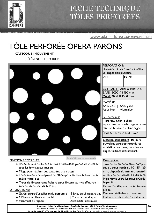 http://www.tole-perforee-sur-mesure.com/pdf/product/FICHE-TECHNIQUE-TOLE-PERFOREE-DECORATIVE-OPERA-PARONS-DPM10136.pdf