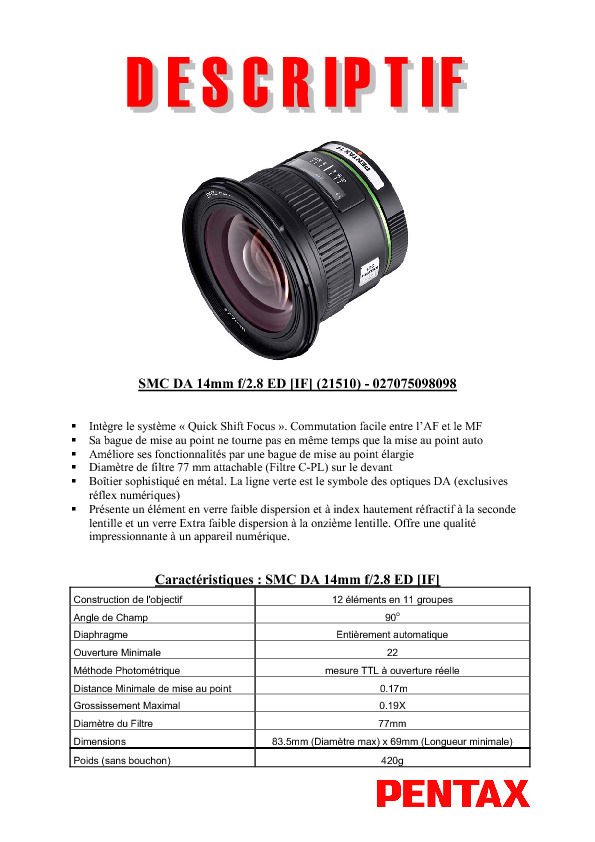 http://www.pentax.fr/media/bd4e7de288886c7f935e2a2196cd8688/Fiche_technique_14mm.pdf