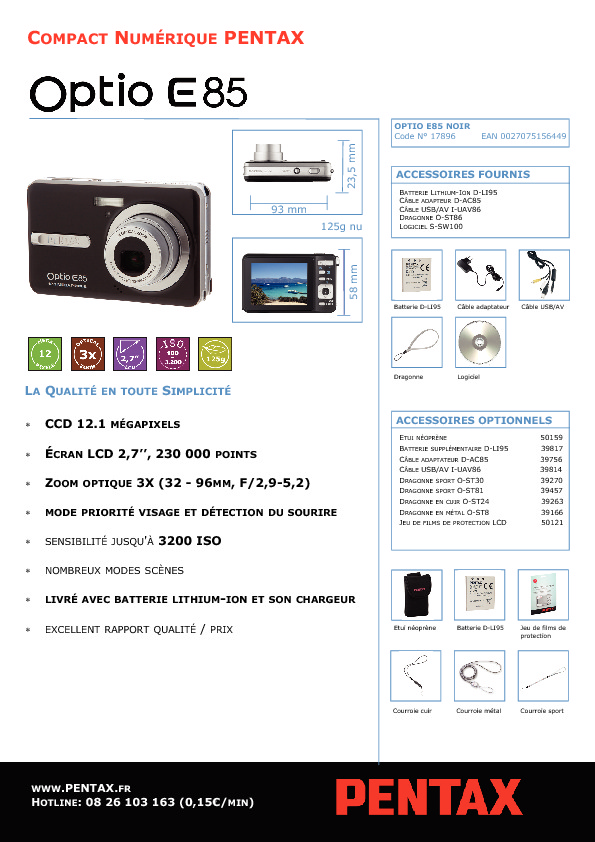http://www.pentax.fr/media/7829d602546e2affd3dc246ea599ecb4/Fiche%20Technique%20Optio%20E85.pdf