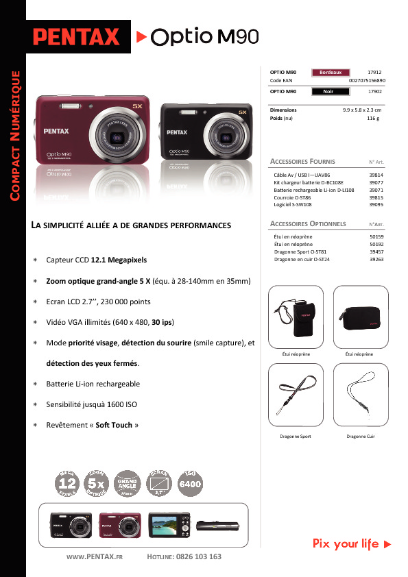 http://www.pentax.fr/media/5cdb40e75f96392d27271c4d423c4ed4/Fiche_Technique_Optio_M90.pdf