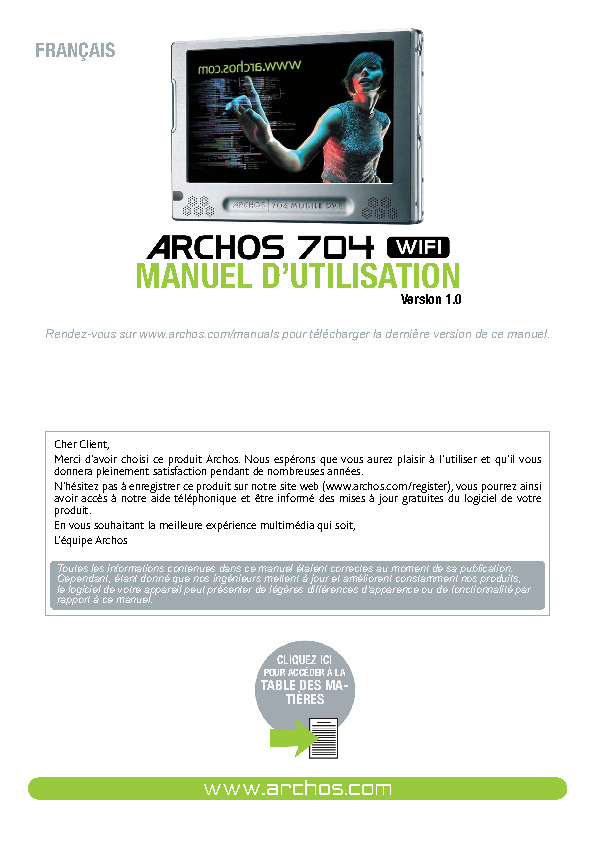 http://www.archos.com/support/download/manuals/francais_-_manuel_dutilisation_-_archos_704_wifi_-_v1.pdf