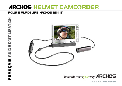 http://www.archos.com/support/download/manuals/francais_guide_dutilisation_helmetcamcorder_gen5_v1.pdf