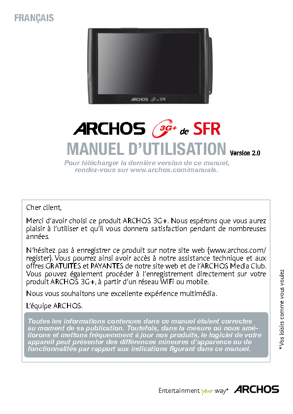 http://www.archos.com/support/download/manuals/fr_Manuel_d_utilisation_ARCHOS_3Gplus_de_SFR_v2.pdf