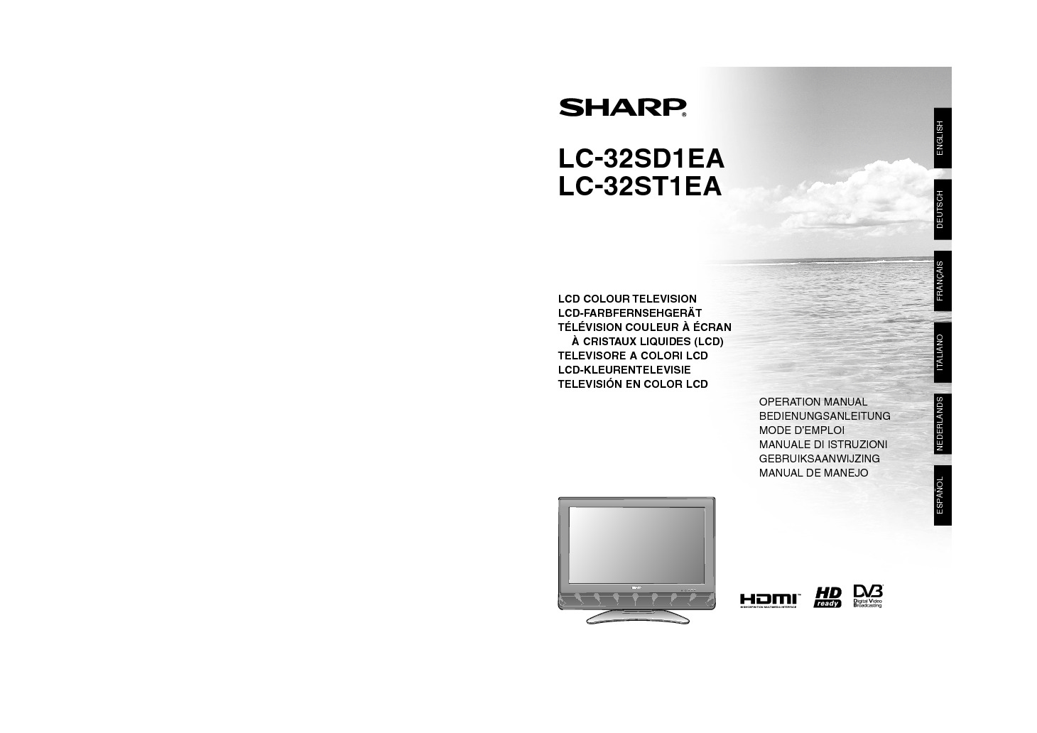 http://www.sharp.fr/cps/rde/xbcr/documents/documents/om/11_lcd-tv/LC32SD1EA-ST1EA_OM_FR.pdf
