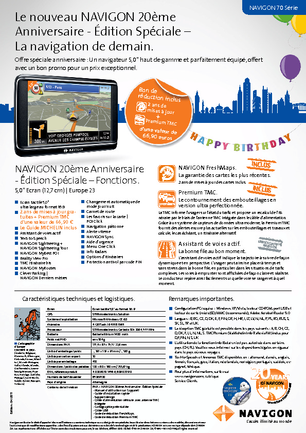 http://www.navigon.com/export/sites/default/common/downloads/produktdatenblaetter/NAVIGON_20_Jahre_Edition/NAVIGON_20xme_Anniversaire_xdition_datasheet_F.pdf