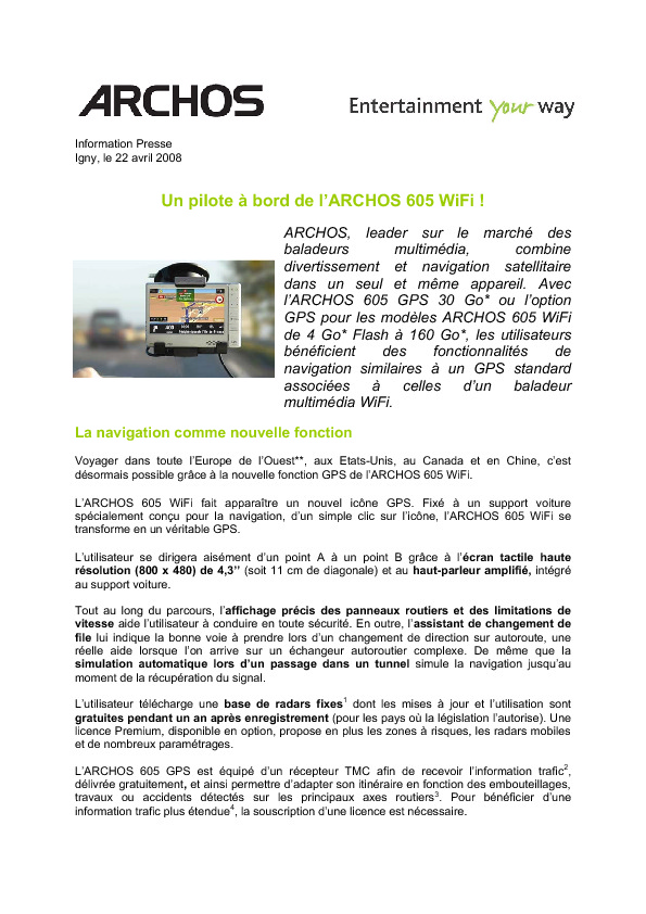http://www.archos.com/corporate/press/press_releases/PR_ARCHOS_605WiFi_GPS_30Go_FR_20080422.pdf