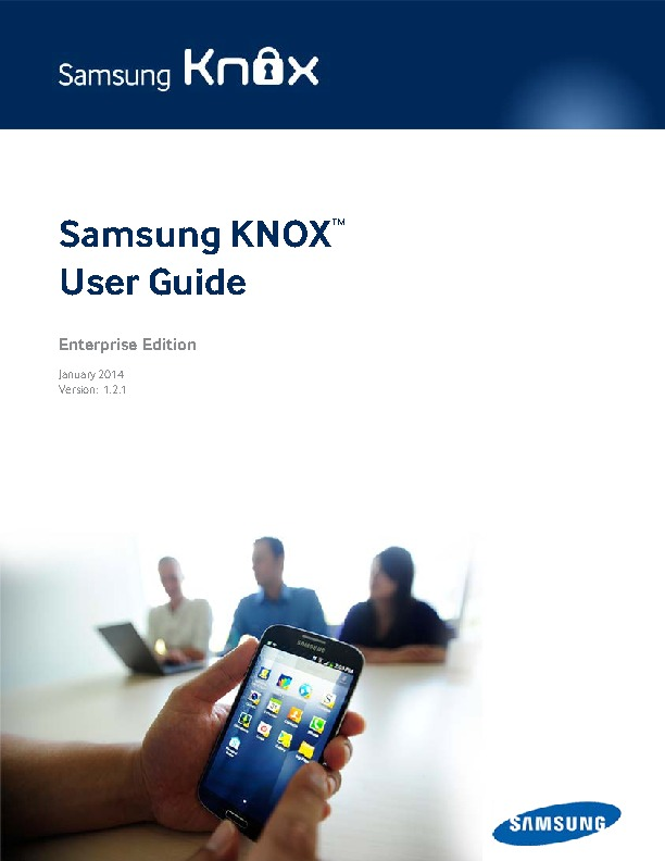 http://www.samsung.com/uk/business-images/resource/case-study/2014/04/Samsung_KNOX_User_Guide_Enterprise_Edition_2014-0.pdf
