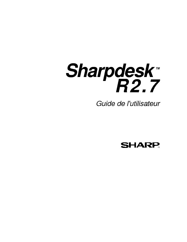 http://www.sharp.fr/cps/rde/xbcr/documents/documents/om/34_ppc/Sharpdesk-R27_OM_User-Guide_FR.pdf
